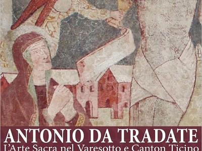 ANTONIO DA TRADATE.  L'ARTE SACRA NEL VARESOTTO E CANTON TICINO